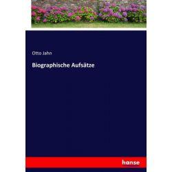 Biographische Aufsätze - Otto Jahn Książki i Komiksy