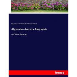 Allgemeine deutsche Biographie - Bayerische Akademie der Wissenschaften Książki i Komiksy