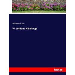 W. Jordans Nibelunge - Wilhelm Jordan Książki i Komiksy