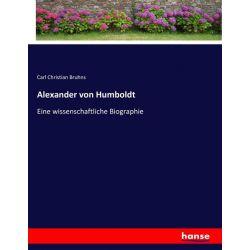 Alexander von Humboldt - Carl Christian Bruhns Książki i Komiksy