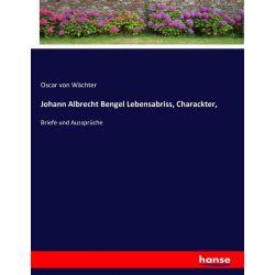 Johann Albrecht Bengel Lebensabriss, Charackter, - Oscar Wächter Książki i Komiksy