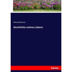 Geschichte meines Lebens - Alfred Meissner Książki i Komiksy