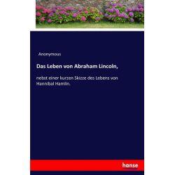 Das Leben von Abraham Lincoln, - Anonymous Książki i Komiksy