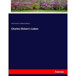 Charles Dicken's Leben - John Forster, Friedrich Althaus Książki i Komiksy