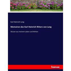 Memoiren des Karl Heinrich Ritters von Lang - Karl Heinrich Lang Książki i Komiksy