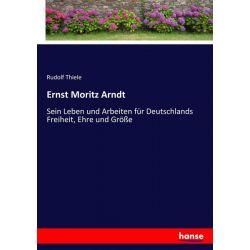Ernst Moritz Arndt - Rudolf Thiele Książki i Komiksy