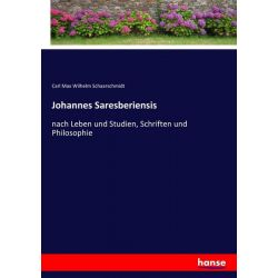 Johannes Saresberiensis - Carl Max Wilhelm Schaarschmidt Książki i Komiksy