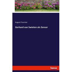 Gerhard van Swieten als Zensor - August Fournier Książki i Komiksy