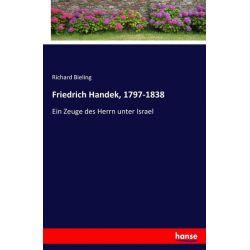 Friedrich Handek, 1797-1838 - Richard Bieling Książki i Komiksy