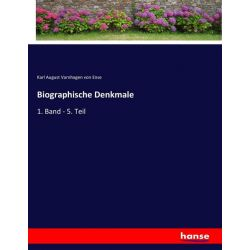 Biographische Denkmale - Karl August Varnhagen Von Ense Książki i Komiksy