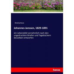 Johannes Janssen, 1829-1891 - Anonymous Książki i Komiksy