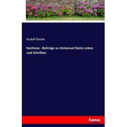 Kantiana - Beiträge zu Immanuel Kants Leben und Schriften - Rudolf Reicke Książki i Komiksy