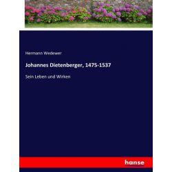 Johannes Dietenberger, 1475-1537 - Hermann Wedewer Książki i Komiksy