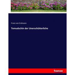 Temudschin der Unerschütterliche - Franz Von Erdmann Książki i Komiksy