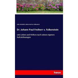 Dr. Johann Paul Freiherr v. Falkenstein - Julius Petzholdt, Johann Paul Falkenstein Książki i Komiksy