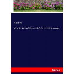 Leben des Quintus Fixlein aus fünfzehn Zettelkästen gezogen - Jean Paul Książki i Komiksy