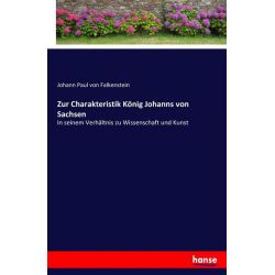 Zur Charakteristik König Johanns von Sachsen - Johann Paul Falkenstein Książki i Komiksy