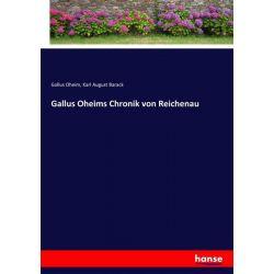 Gallus Oheims Chronik von Reichenau - Gallus Oheim, Karl August Barack Książki i Komiksy