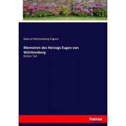 Memoiren des Herzogs Eugen von Württemberg - Duke of Württemberg Eugene Książki i Komiksy