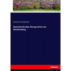 Reimchronik über Herzog Ulrich von Württemberg - Eduard Seckendorff Książki i Komiksy