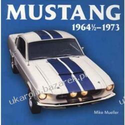 Mustang 1964 1/2-1973 (Motorbooks Classic) Mike Mueller Historyczne