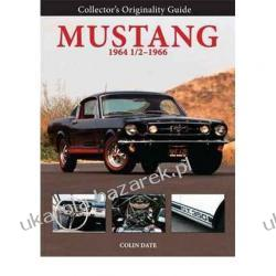 Collector's Originality Guide Mustang 1964 1/2 - 1966 (Collectors Originality Guide) Colin Date Kalendarze ścienne