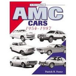 AMC Cars 1954-1987 An Illustrated History Foster Patrick R Pozostałe