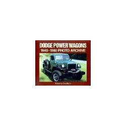 Dodge Power Wagons 1940-1980 Photo Archive Bunn Don