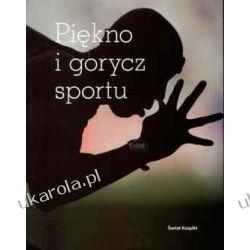 Piękno i gorycz sportu album sport historia postacie Dobrowolski  Pozostałe