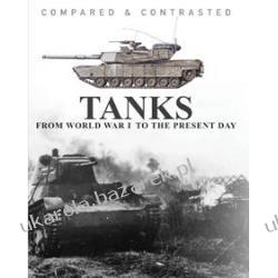 Tanks Compared and Contrasted  (Compared & Contrasted) Martin J. Dougherty Pozostałe