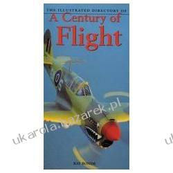 Illustrated Directory of a Century of Flight  MOTORBOOKS INTL Bonds Ray Kalendarze ścienne