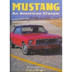 Mustang An American classic cars Nicky Wright Kalendarze ścienne