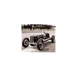 Indy Cars 1911-1939 Great Racers from the Crucible of Speed