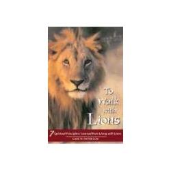 To Walk with Lions 7 Spiritual Principles Patterson Gareth Aktorzy i artyści