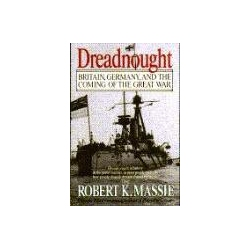 Dreadnought Britain Germany and the coming of the great war Massie Robert Sztuki walki