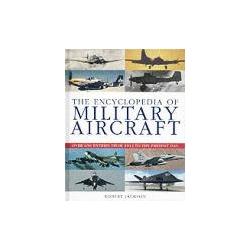 Encyclopedia of Military Aircraft Jackson Robert lotnictwo wojskowe encyklopedia lotnictwa wojskowego Lotnictwo