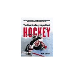 The Concise Encyclopedia of Hockey Carroll Michael, Carroll M. R.