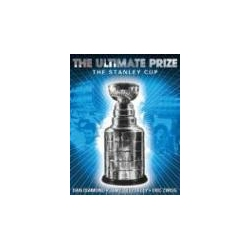 The Ultimate Prize The Stanley Cup Diamond Dan Duplacey James Zweig Eric