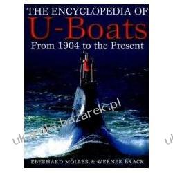 The Encyclopedia of U-Boats From 1904 to the Present Day encyklopedia łodzi podwodnych Pozostałe