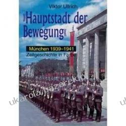 """Hauptstadt der Bewegung"" 2 München 1939-1941 Viktor Ullrich"