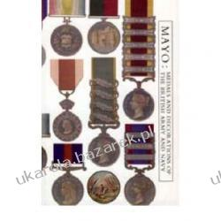 Mayo: Medals and Decorations of the British Army and Navy John Horsley Mayo Odznaki i odznaczenia