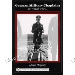 German Military Chaplains in World War II Schiffer Military History Book Mark Hayden Pozostałe