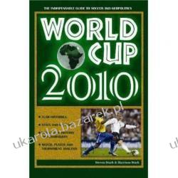 World Cup 2010: The Indispensable Guide Steven Stark, Harry Stark