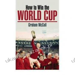 How to Win the World Cup Graham McColl Szkutnictwo