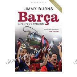 Barca: A People's Passion Jimmy Burns FC Barcelona Pozostałe