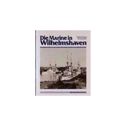Die Marine in Wilhelmshaven Koop Gerhard Mulitze Erich Zagraniczne