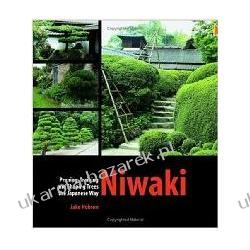 Niwaki: Pruning, Training and Shaping Trees the Japanese Way Jake Hobson Literatura