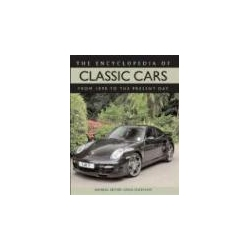 The Encyclopedia of Classic Cars From 1890 to the Present Day