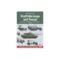 Kraftfahrzeuge und Panzer der Reichswehr Wehrmacht und Bundeswehr