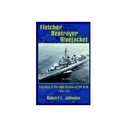 Fletcher Destroyer Bluejacket Voyages of the USS McGowan DD 678